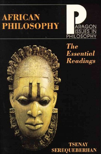 African Philosophy : The Essential Readings