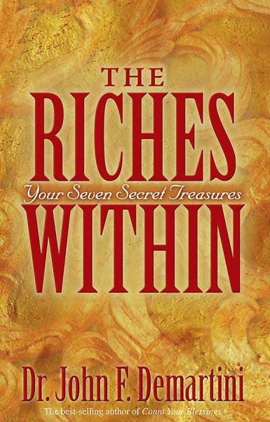 Riches Within : Your Seven Secret Treasures