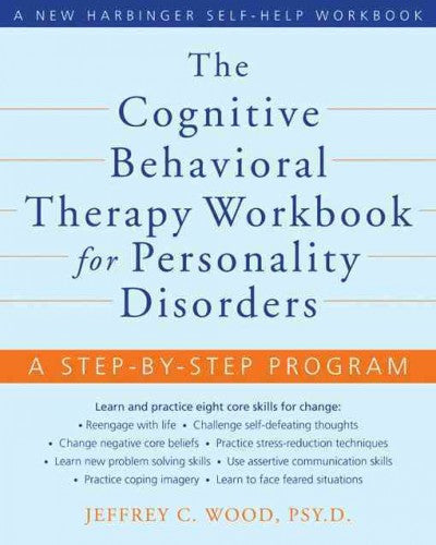 Cognitive Behavoioral Therapy Workbook for Personality Disorders : A Step-by-Step Program
