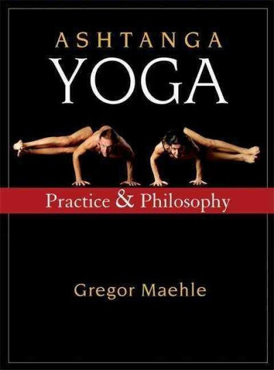 Ashtanga Yoga : Practice and Philosophy