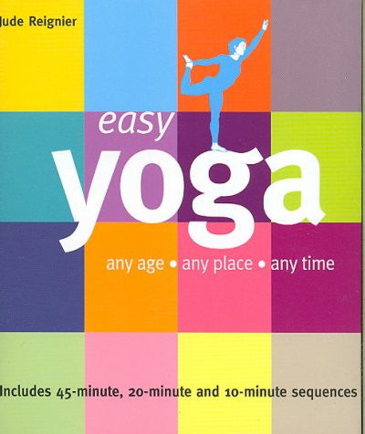 Easy Yoga : Any Age - Any Place - Any Time