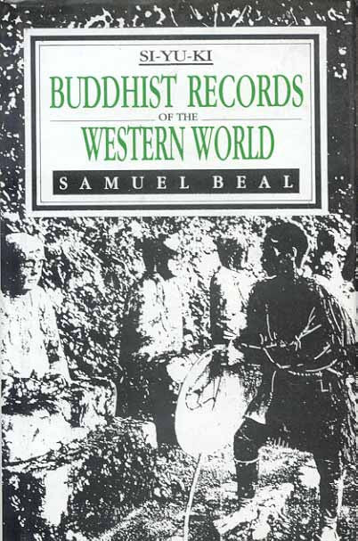 Buddhist Records of the Western World : Translated from the Chinese of Hiuen Tsiang