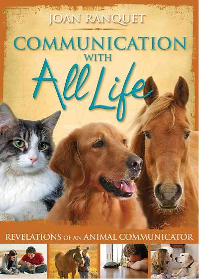 Communication With All Life : Revelations of an Animal Communicator