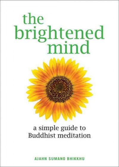 Brightened Mind : A Simple Guide to Buddhist Meditation