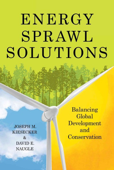 Energy Sprawl Solutions : Balancing Global Development and Conservation