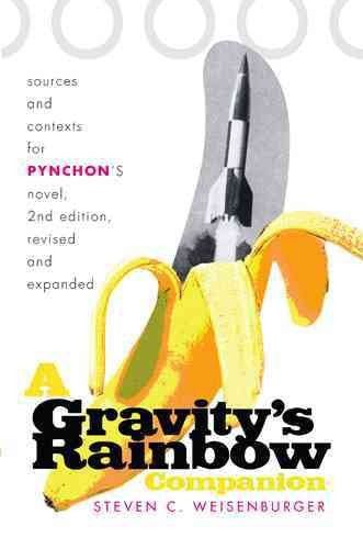 Gravity's Rainbow Companion : Sources And Contexts for Pynchon's Novel