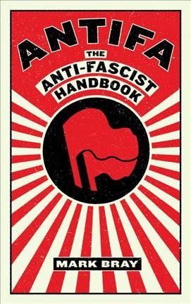 Antifa : The Anti-fascist Handbook