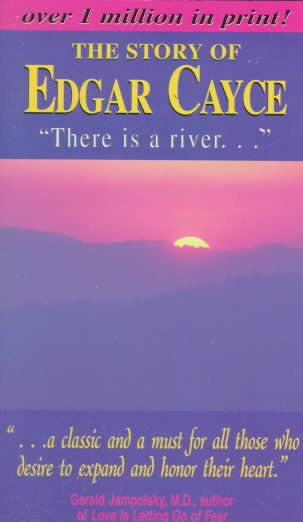 Story of Edgar Cayce There Is a River : The Story of Edgar Cayce