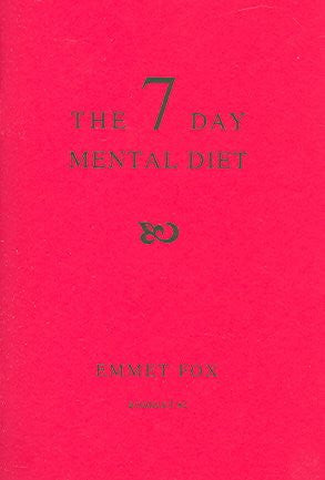 Seven Day Mental Diet : How to Change Your Life in a Week