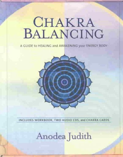 Chakra Balancing Kit : A Guide to Healing and Awakening Your Energy Body