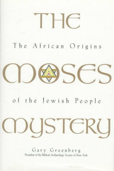 Moses Mystery : The African Origins of the Jewish People
