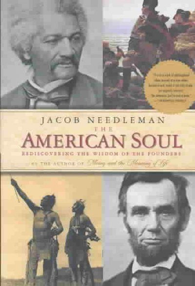 American Soul : Rediscovering the Wisdom of the Founders