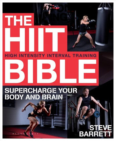 HIIT Bible : Supercharge Your Body and Brain