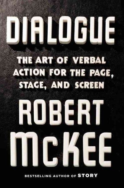 Dialogue : The Art of Verbal Action for Page, Stage, and Screen