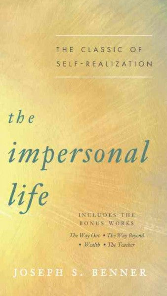 Impersonal Life : The Classic of Self-Realization