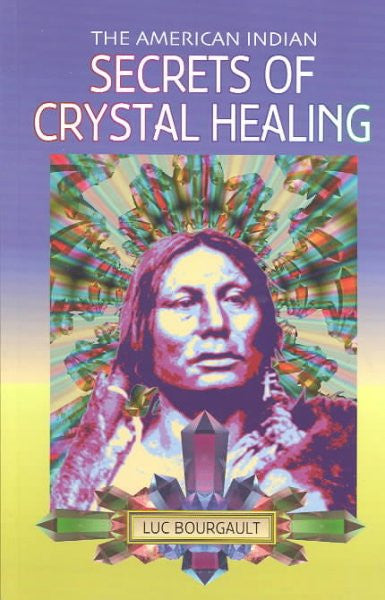 American Indian : Secrets of Crystal Healing