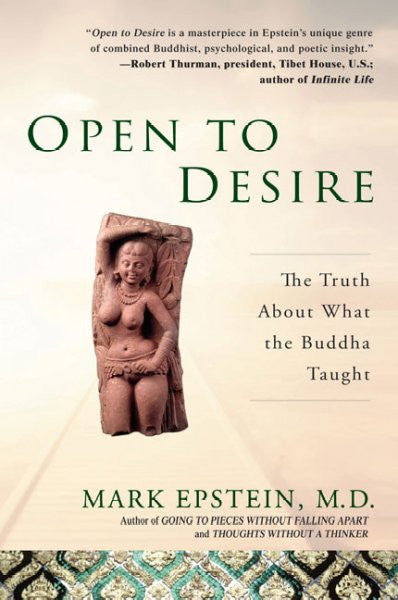 Open to Desire : The Truth About What the Buddha Taught