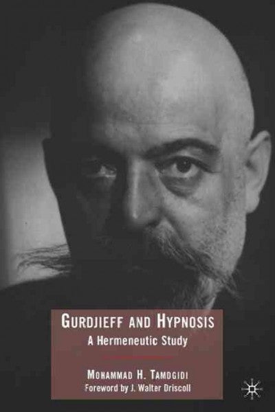 Gurdjieff and Hypnosis : A Hermeneutic Study