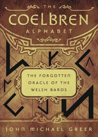 Coelbren Alphabet : The Forgotten Oracle of the Welsh Bards
