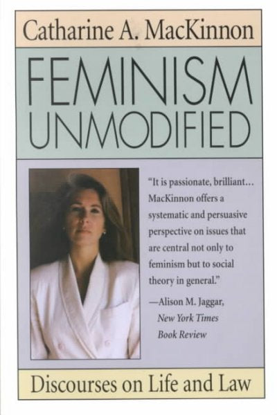 Feminism Unmodified : Discourses on Life and Law