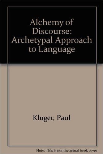 Alchemy of Discourse : An Atchetypal Approach to Language