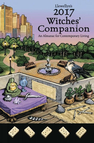 Llewellyn's Witches' Companion 2017 : An Almanac for Contemporary Living