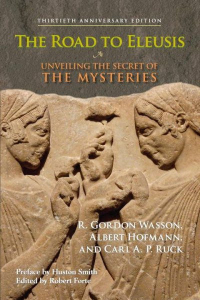 Road to Eleusis : Unveiling the Secret of the Mysteries
