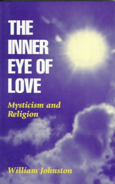 Inner Eye of Love : Mysticism and Religion
