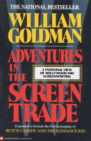 Adventures in Screen Writing : A Personal View of Hollywood and Screenwriting
