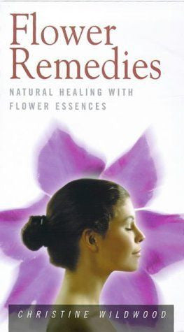 Flower Remedies : Natural Healing With Flower Essences