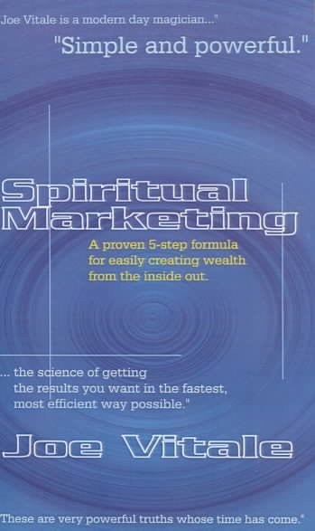 Spiritual Marketing : A Proven 5-Step Formula for Easily Creating Wealth from the Inside Out