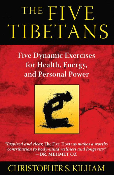 Five Tibetans : Five Dynamic Exercises for Health, Energy, and Personal Power