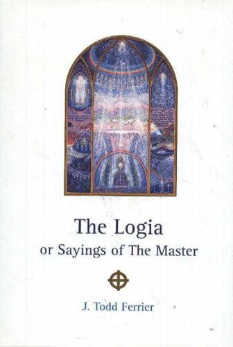 Logia : Or Saying of the Master