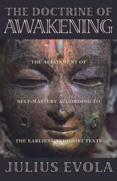 Doctrine of Awakening : The Attainment of Self-Mastery According to the Earliest Buddhist Texts
