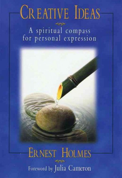 Creative Ideas : A Spiritual Compass for Personal Expression