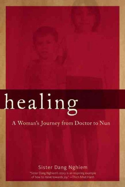 Healing : A Woman's Journey from Doctor to Nun