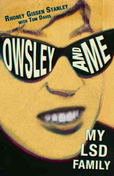 Owsley and Me : My LSD Family