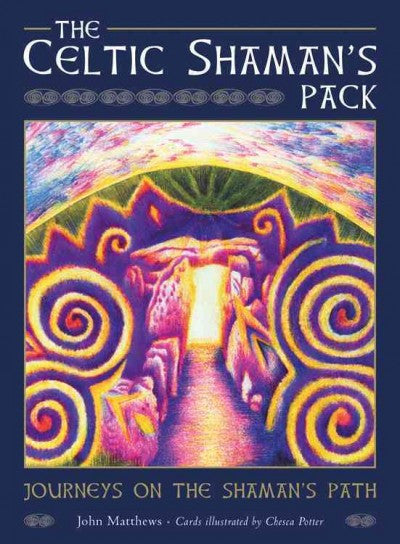 Celtic Shaman's Pack : Journeys on the Shaman's Path