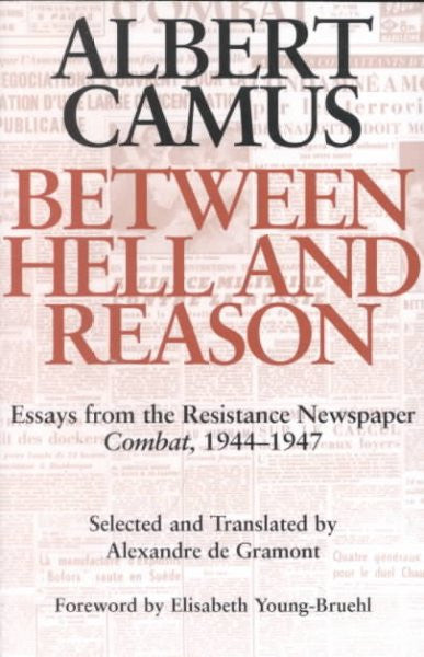 "Between Hell and Reason : Essays from the Resistance Newspaper ""Combat"", 1944-1947"