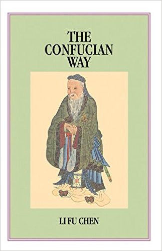 Confucian Way : A New and Systematic Study of the Four Books