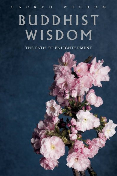 Buddhist Wisdom : The Path to Enlightenment