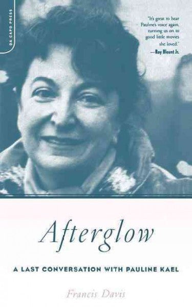 Afterglow : A Last Conversation With Pauline Kael