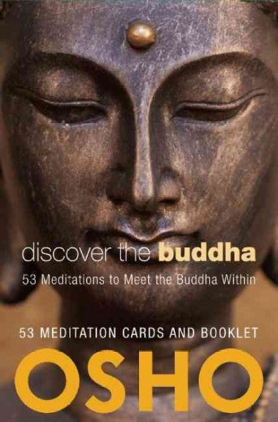 Discover the Buddha : 53 Meditations to Meet the Buddha Within
