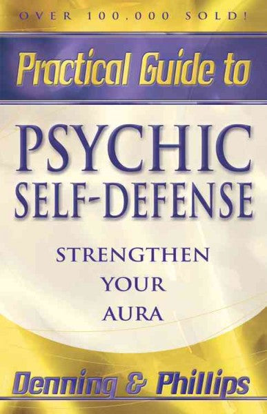 Practical Guide to Psychic Self-defense and Well-being : Strengthen Your Aura