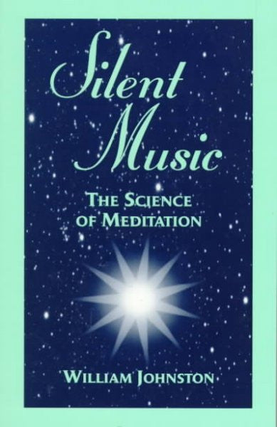 Silent Music : The Science of Meditation