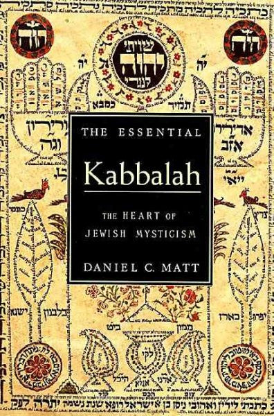 Essential Kabbalah : The Heart of Jewish Mysticism