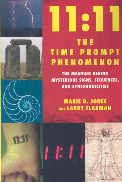 11:11 the Time Prompt Phenomenon : The Meaning Behind Mysterious Signs, Sequences, and Synchronicities
