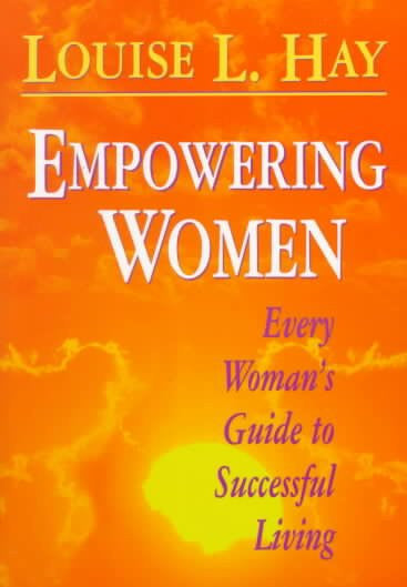 Empowering Women : Every Woman's Guide to Successful Living