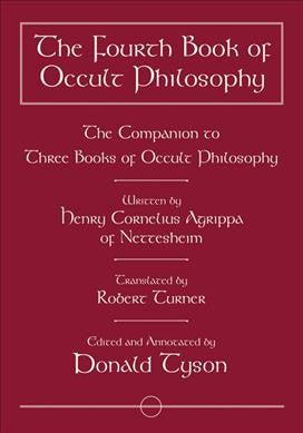 Fourth Book of Occult Philosophy : The Companion to Three Books of Occult Philosophy