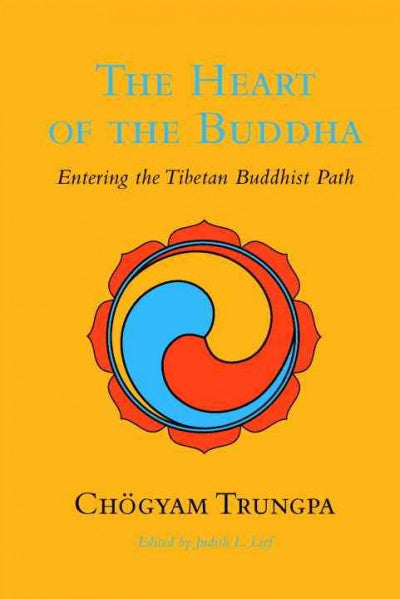 Heart of the Buddha : Entering the Tibetan Buddhist Path